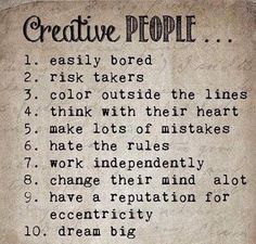 This list describes traits present in creative people. Creative people often create their path in life. Great Quotes, Quotes To Live By, Me Quotes, Inspirational Quotes, Life Story Quotes, Bored Quotes, Random Quotes, Daily Quotes, The Words