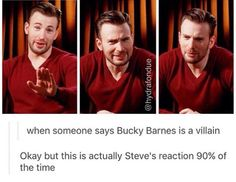 Is this Chris or Steve? <<< This would be Chris. Steve probably would've knocked somebody out if someone called Bucky a villain XD