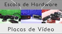 Negocio On-line bem Sucedido + Página Lucrativa: Placas de Vídeo - Escola de Hardware - Episódio 4