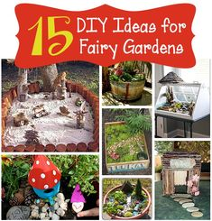 15 DIY Fairy Garden Ideas - All of these fairy garden ideas will definitely inspire you to make your own!