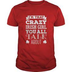 Crazy Irish Girl St Patricks Day Shirt - Funny T-Shirt
