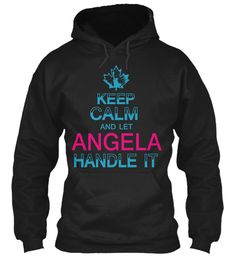 Keep Calm And Let Angela Handle It Black Sweatshirt Front
