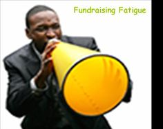 We understand your fundraising fatigue. Check out some tips to minimize your fundraising fatigue.