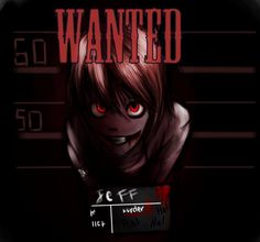 Wanted Jeff the Killer