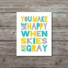 You make me happy when skies are gray by willowbeeexpressions