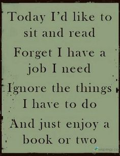 Today I'd like to sit and read... (I wish there were more of such days...)