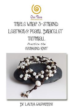 Triple Wrap Knotted Leather and Pearl Bracelet Tutorial, leather and pearl bracelet, leather knotting, make leather jewelry,jewelry tutorial