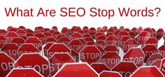 What Are SEO Stop Words And How To Avoid Using Them  Writing for SEO can confuse a lot of people and seasoned writers alike. By Lisa Brown We already understand the importance of keywords when it comes to online writing. The best way to have your articles show up on the first few pages of the search engine, you need to choose relevant... https://www.justpublishingadvice.com/what-are-seo-stop-words-and-how-to-avoid-using-them/?utm_source=SNAP&utm_medium=nextscripts&utm_campaig