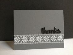 "handmade thank you card from I'm in Haven ... one layer card ... gray base ... white embossed sweater snowflake pattern ...  black die cut ""thanks"" covered with glossy accents ... luv the clean lines ..."