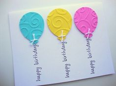 "handmade birthday card ... ""Happy Birthday"" as string to embossed Balloons ..."