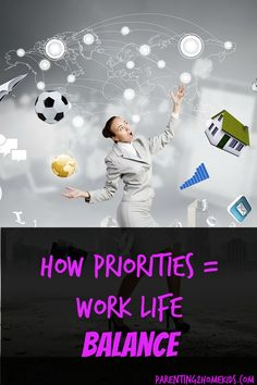 Work Life Balance: Set Priorities via @Parenting 2 Home Kids