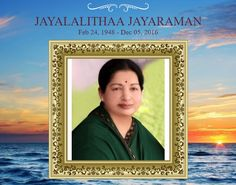 Today is Jayalalithaa's Death Anniversary, Former Chief Minister of Tamil Nadu. Obituarytoday Gives Tributes her on this sadness occasion.