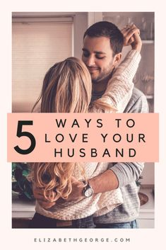 Love is something every human needs and desires, including your husband. So lavish love on him in these five ways.