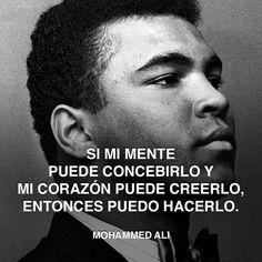 « Si mi mente puede concebirlo y mi corazón puede creerlo, entonces puedo hacerlo. » - Mohammed Ali #mohammed #mente #ali http://www.pandabuzz.com/es/cita-del-dia/mohammed-ali-hacer