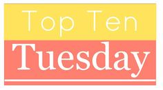 Top Ten Tuesday: Top Ten Most Anticipated Releases For The First Half of 2016