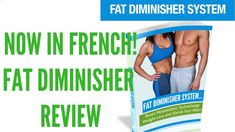 Now In French! - Fat Diminisher Review - CBs Top Weight Loss Offer!!! -...