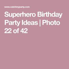 Superhero Birthday Party Ideas   Photo 22 of 42