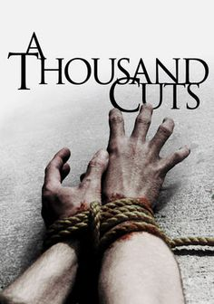 A Thousand Cuts: A young director known for his hugely successful horror films finds himself trapped in his house with a man who has a grudge against him. To avenge his murdered daughter, Frank Bennet is determined to teach the filmmaker the true meaning of horror.