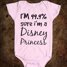 I'm 99.9% sure im a Disney Princess. $21.99, via Etsy.