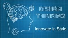 Design Thinking: Innovate in Style