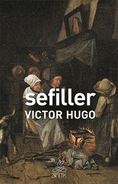 Sefiller Victor Hugo, Stefan Zweig, Rainer Maria Rilke, Jack Kerouac, John Keats, Sylvia Plath, Emily Dickinson, Anais Nin, Charles Bukowski