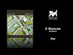 C Duncan - Say [Architect] - YouTube