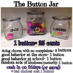 Buttons instead of money right away so they have something tangible that shows them what they are earning.