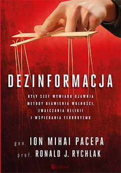 """Książka pt. """"Dezinformacja. Były szef wywiadu ujawnia metody dławienia wolności, zwalczania religii i wspierania terroryzmu"""". Autorzy: Lt. Gen. Ion Mihai Pacepa, Prof. Ronald J. Rychlak  #onepress #editio #helion #książka #dezinformacja #propaganda"""
