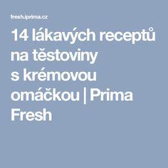 14 lákavých receptů na těstoviny skrémovou omáčkou | Prima Fresh