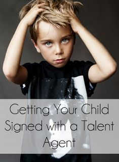 Great information on how to get your child signed with an agency!