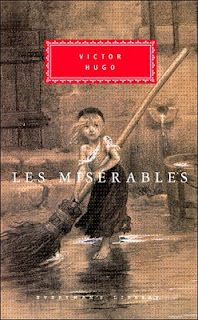 Les Miserables... best book I have ever read!