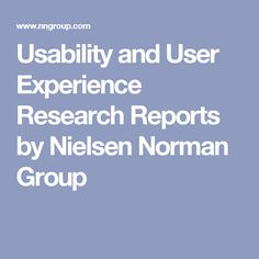 Usability and User Experience Research Reports by Nielsen Norman Group