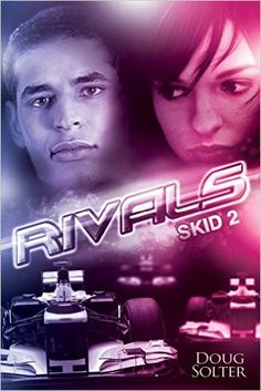 Rivals (Skid Young Adult Racing Series Book 2) 1st, Doug Solter - Amazon.com