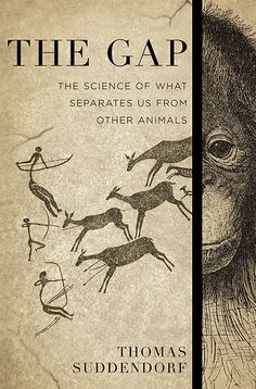 """Suddendorf, Thomas. """"The gap : the science of what separates us from other animals"""". New York : Basic Books, 2013. Encuentra este libro en la 3ª planta: 159.929SUD"""