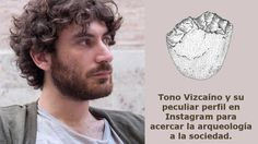 Tono Vizcaíno y su peculiar perfil en Instagram para acercar la arqueología a la sociedad. #Instagram #Arqueología #DivulgaciónCientífica Social, Dog Tags, Dog Tag Necklace, Instagram, Hue, Profile
