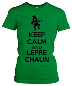 18e1c876 Keep Calm and Leprechaun - St. Patrick's Day shirt from ShirtsAndGigglesEtc
