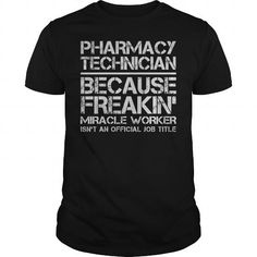 Pharmacy Technician Miracle Worker T Shirts, Hoodies. Check price ==► https://www.sunfrog.com/Jobs/Pharmacy-Technician--Miracle-Worker-Black-Guys.html?41382