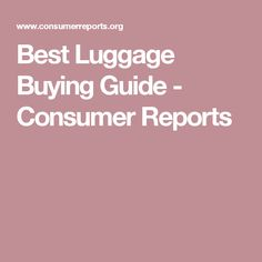 Best Luggage Buying Guide - Consumer Reports