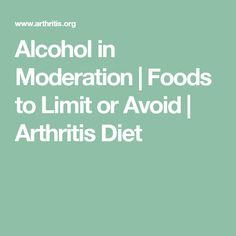 Alcohol in Moderation | Foods to Limit or Avoid | Arthritis Diet