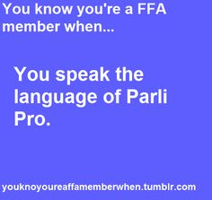 You know you're a FFA member when... you speak the language of Parliamentary Procedure