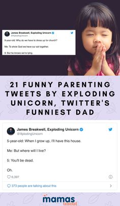 Twitter's funniest dad, Exploding Unicorn (aka James Breakwell) is a master at sharing funny parenting tweets. Here are 21 of his best!