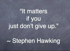 Stephen Hawking - Amy Neumann: 14 Quotes to Inspire You