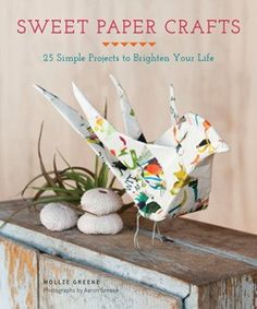 Sweet Paper Crafts (Chronicle Books)