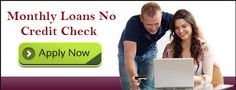 Monthly Loans No Credit Check: Is Monthly Loans No Credit Check Suitable To Choos...