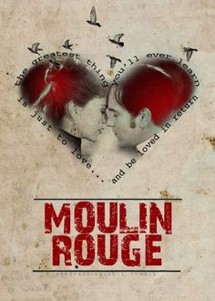 Moulin Rouge - seriously one of my all time faves! All you need is Love.