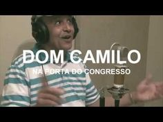 NA PORTA DO CONGRESSO - DOM CAMILO - YouTube