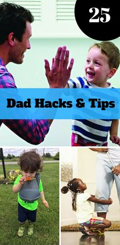 25 New Dad Hacks And Tips. Dad hacks for expecting and new dads. Parenting tips and hacks.