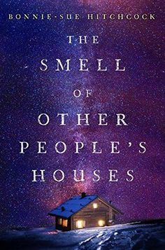 The Smell Of Other People's Houses by Bonnie-Sue Hitchcock. Beautifully written novel about teens in Alaska. One of my favorite books of Ya Books, Good Books, Books To Read, Amazing Books, Historical Fiction Books, Books 2016, Books For Teens, It Goes On, What To Read