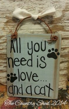 All You Need is Love and a Cat Painted Sign