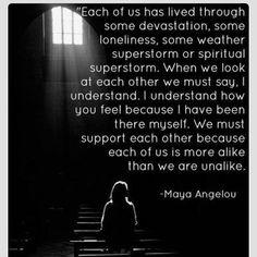 Thank you, Dr. Maya Angelou